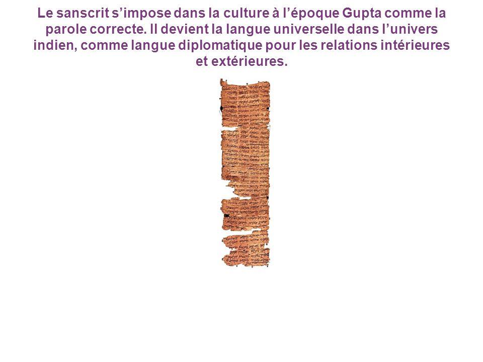 Le sanscrit s'impose dans la culture à l'époque Gupta comme la parole correcte.