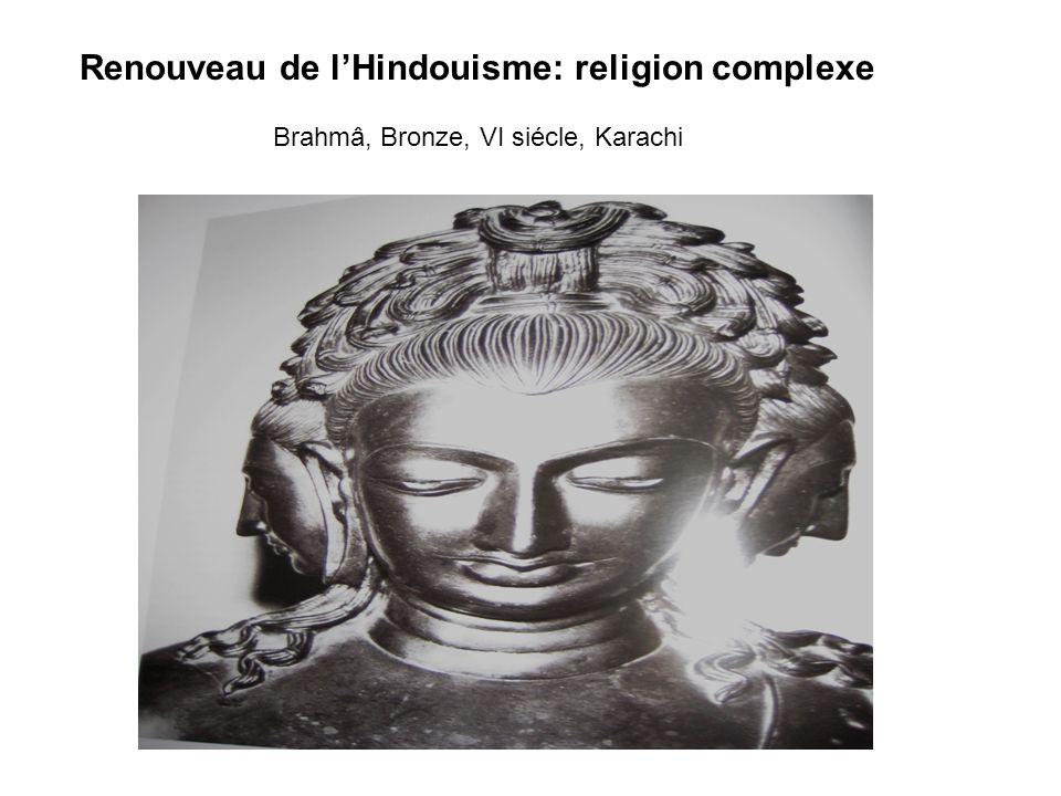 Renouveau de l'Hindouisme: religion complexe Brahmâ, Bronze, VI siécle, Karachi