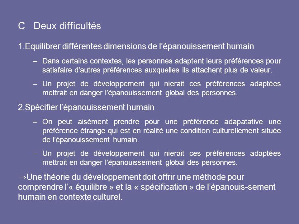 C Deux difficultés Equilibrer différentes dimensions de l'épanouissement humain.