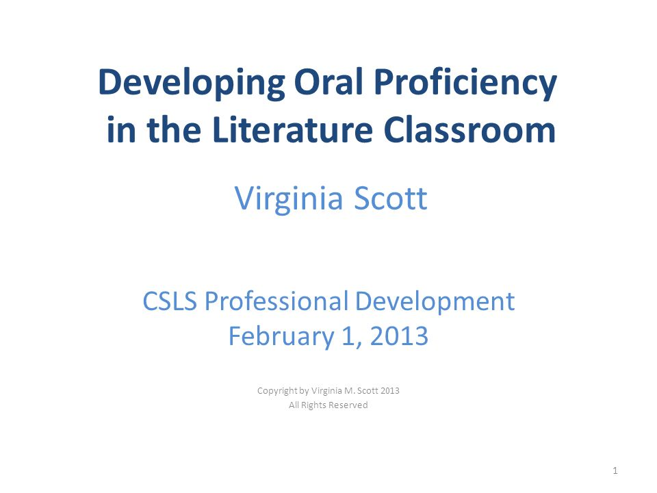 Developing Oral Proficiency in the Literature Classroom Virginia Scott