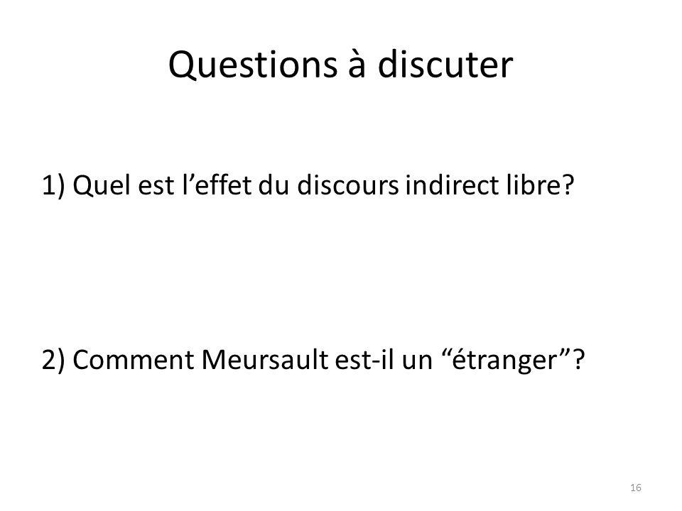 Questions à discuter 1) Quel est l'effet du discours indirect libre.