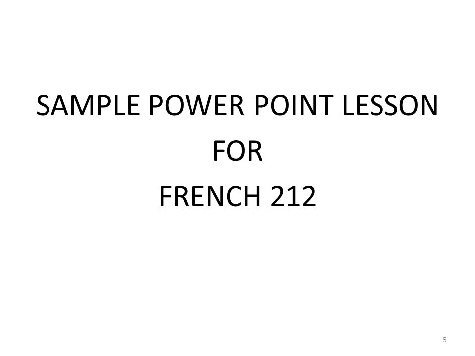 SAMPLE POWER POINT LESSON FOR FRENCH 212