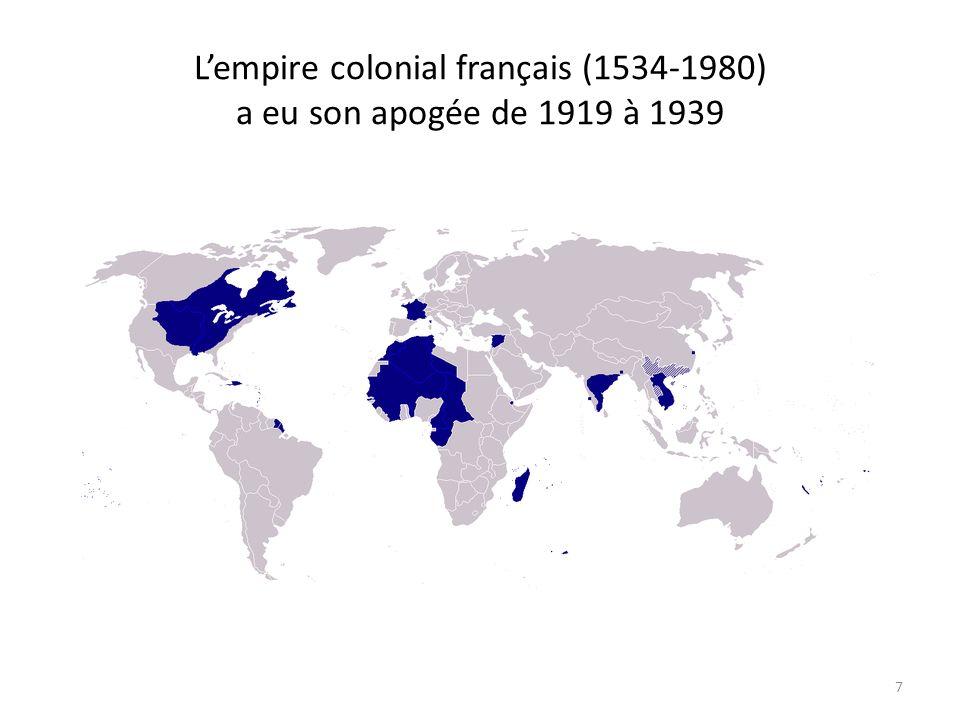 L'empire colonial français (1534-1980) a eu son apogée de 1919 à 1939