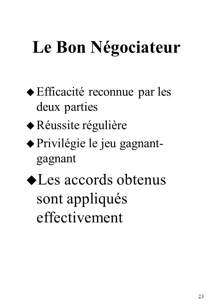 Le Bon Négociateur Les accords obtenus sont appliqués effectivement