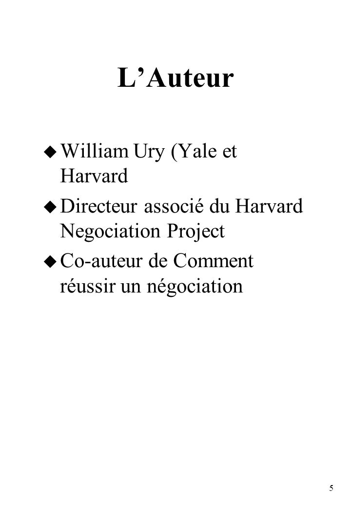 L'Auteur William Ury (Yale et Harvard