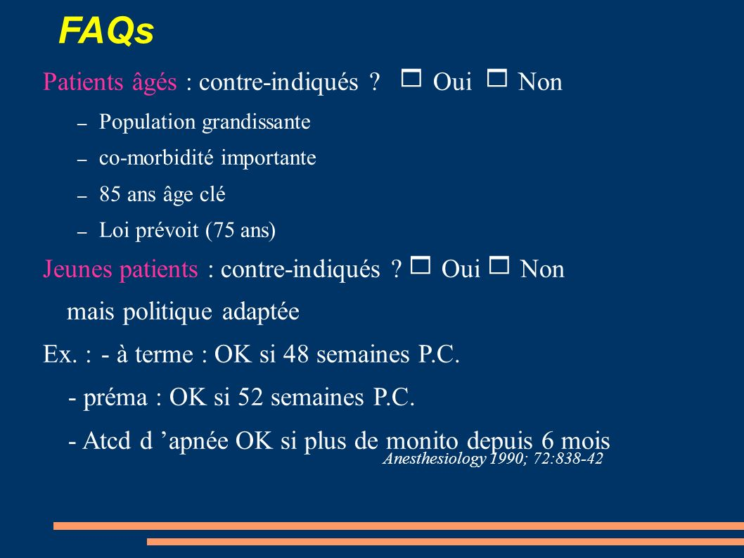 FAQs Patients âgés : contre-indiqués  Oui  Non