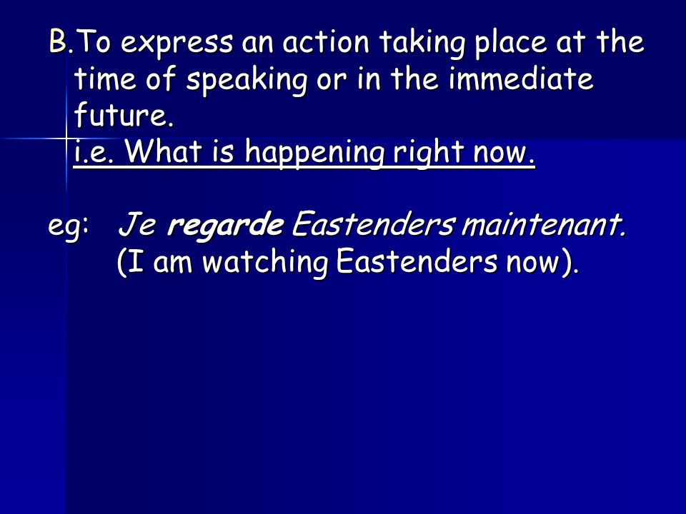 To express an action taking place at the time of speaking or in the immediate future.