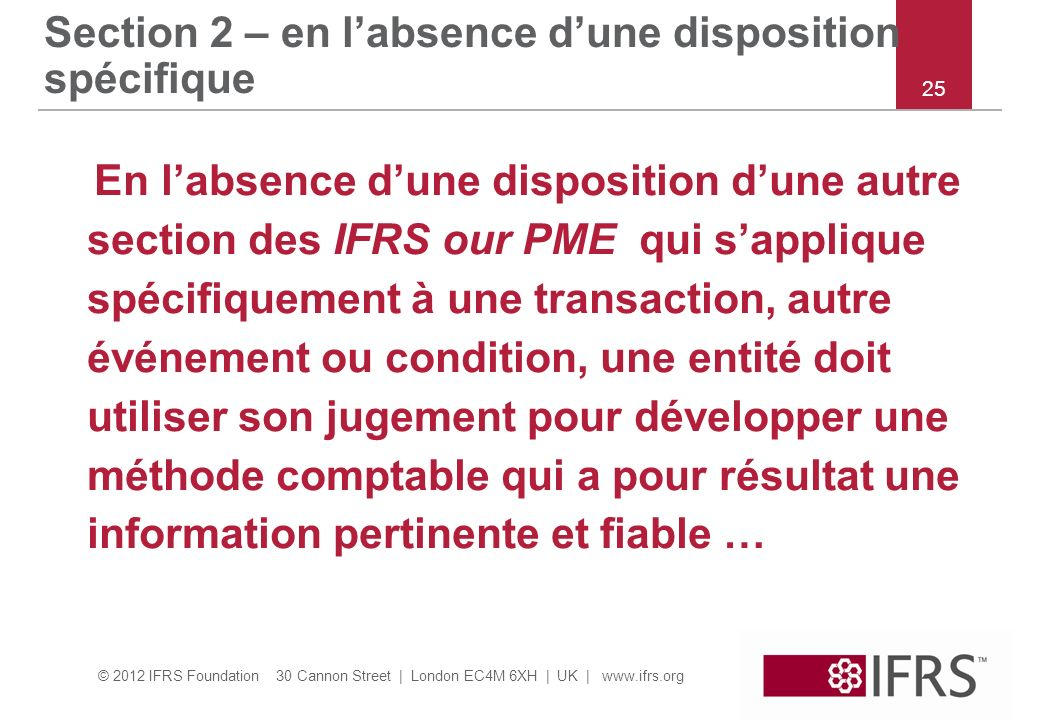 Section 2 – en l'absence d'une disposition spécifique