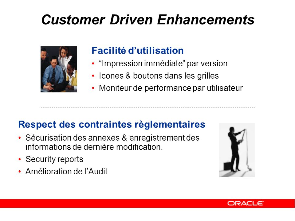 Customer Driven Enhancements