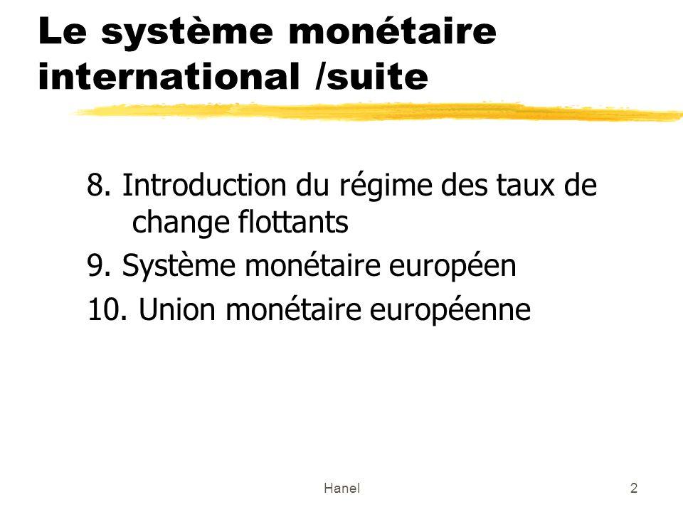 Le système monétaire international /suite
