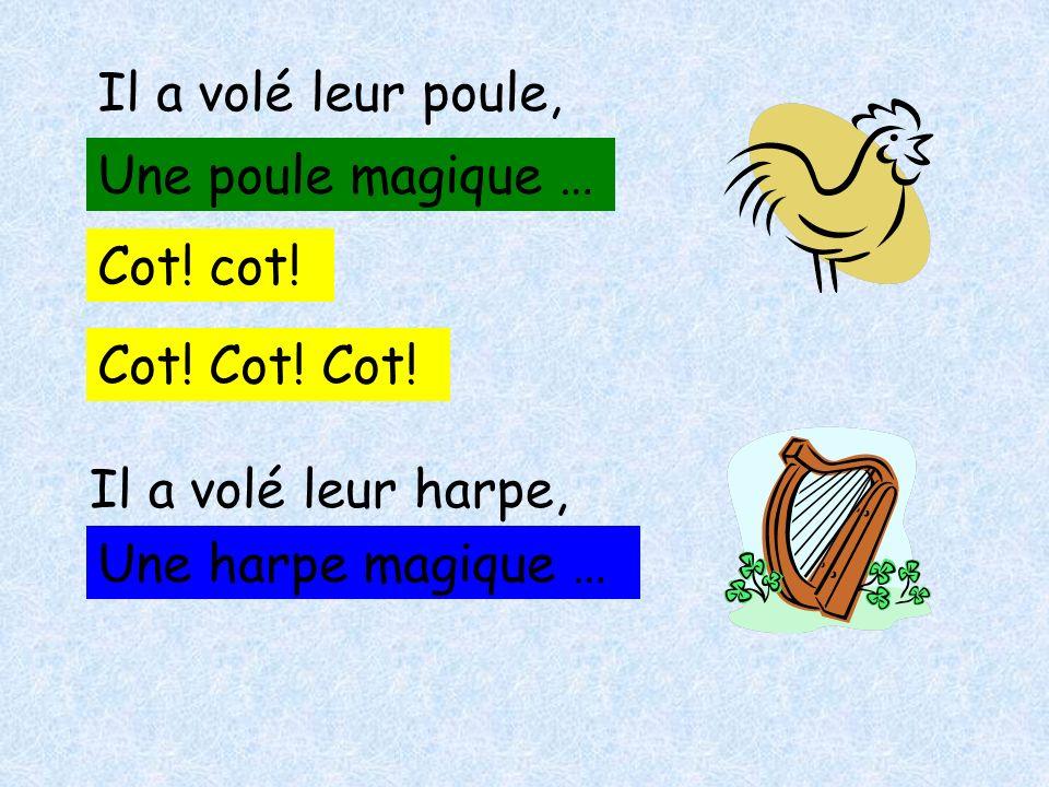 Il a volé leur poule, Une poule magique … Cot. cot.