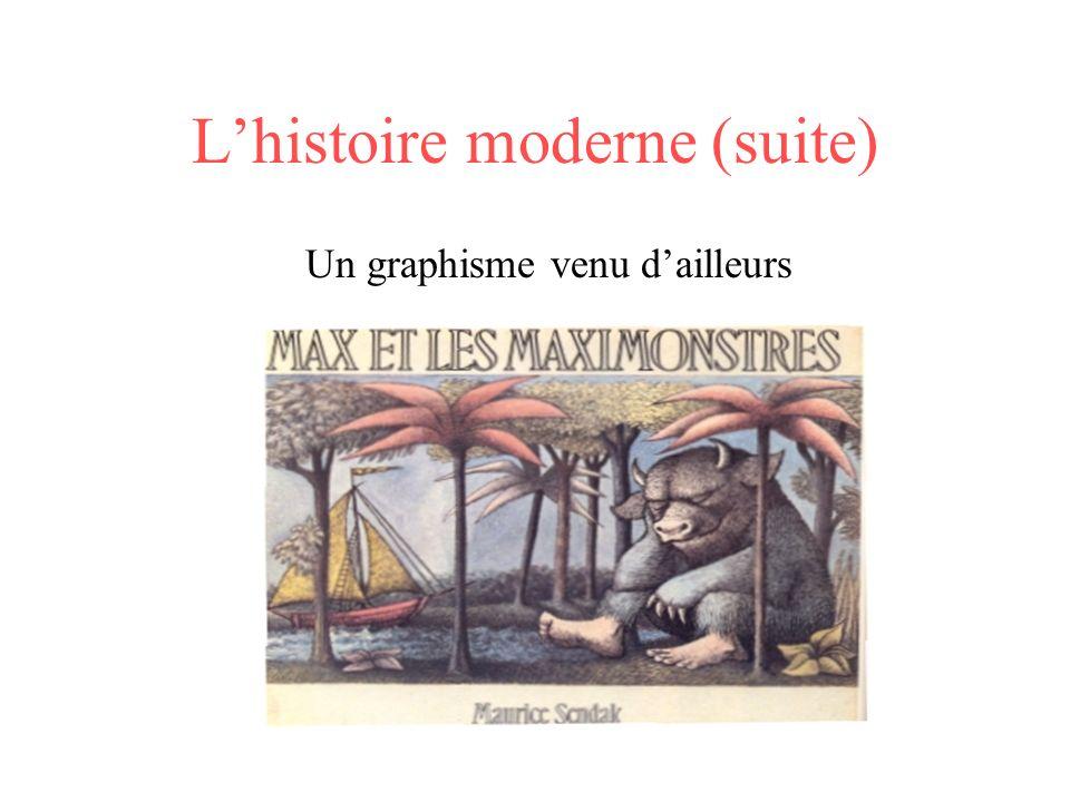 L'histoire moderne (suite)
