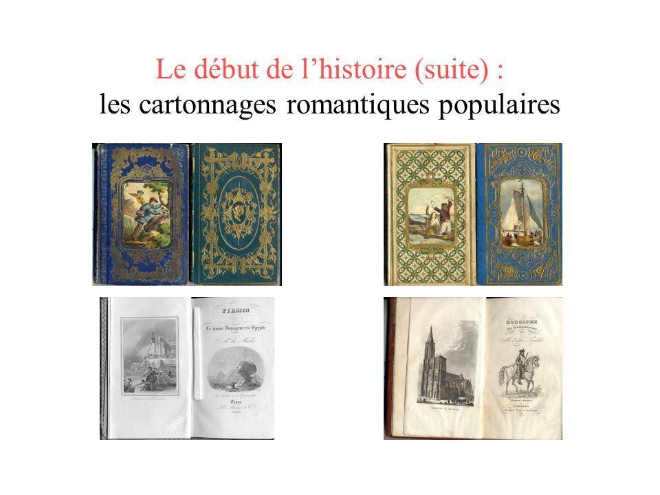 Le début de l'histoire (suite) : les cartonnages romantiques populaires