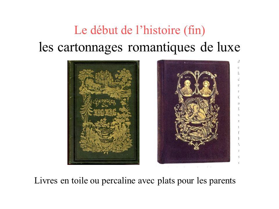 Le début de l'histoire (fin) les cartonnages romantiques de luxe