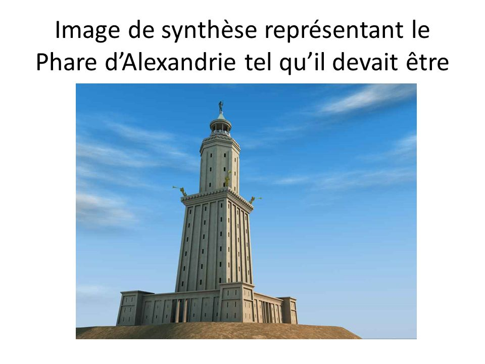 Image de synthèse représentant le Phare d'Alexandrie tel qu'il devait être