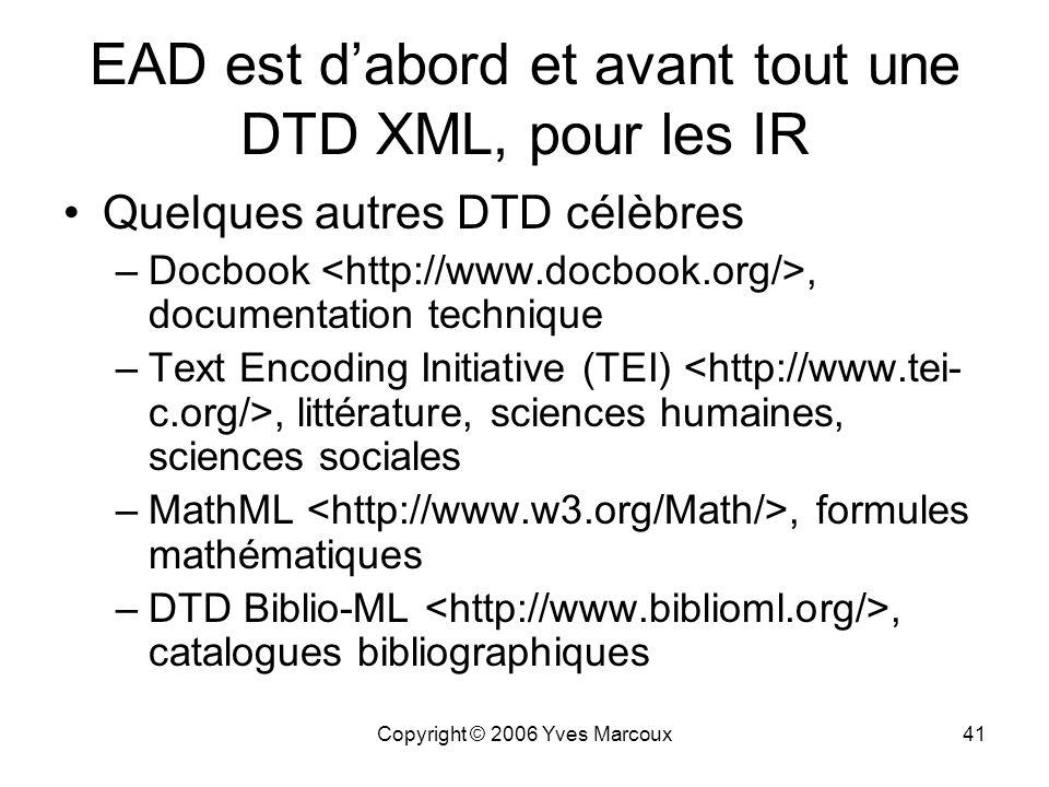 EAD est d'abord et avant tout une DTD XML, pour les IR