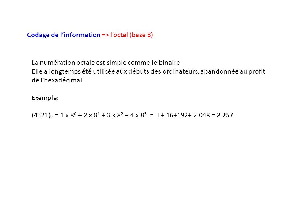 Codage de l'information => l'octal (base 8)