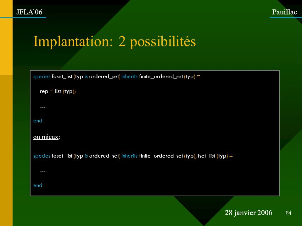 Implantation: 2 possibilités