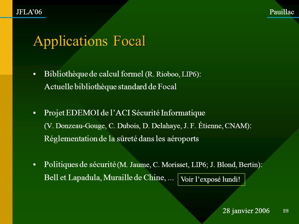 Applications Focal Bibliothèque de calcul formel (R. Rioboo, LIP6):