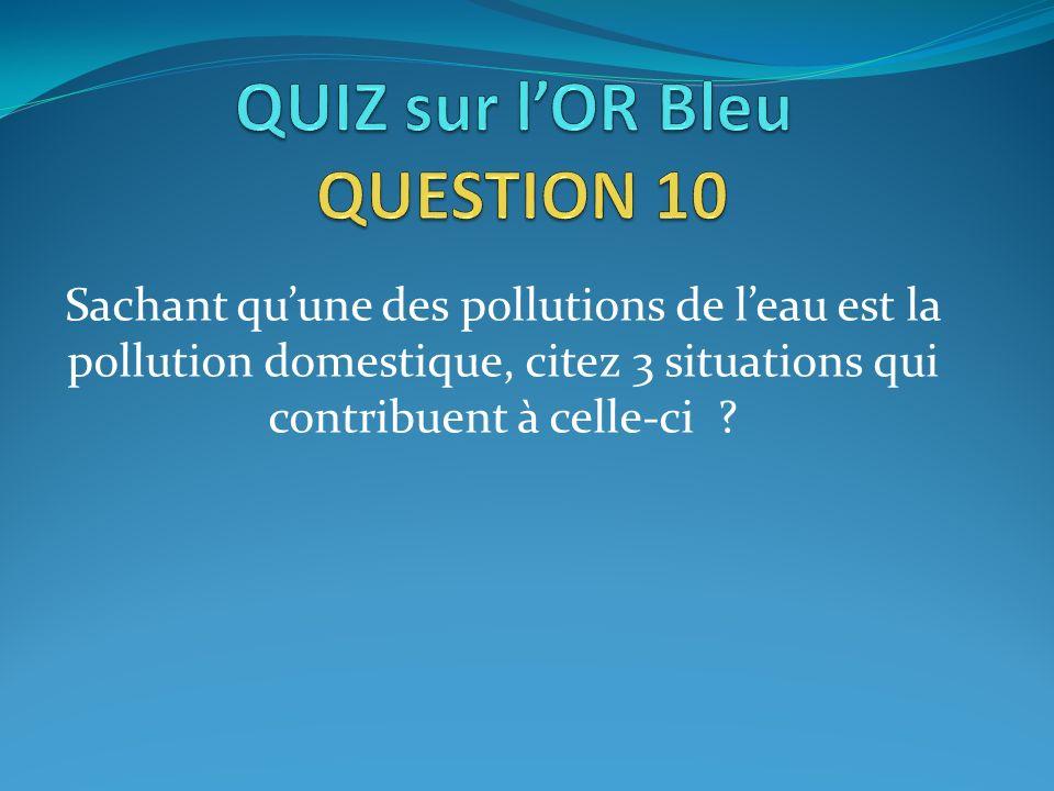 QUIZ sur l'OR Bleu QUESTION 10