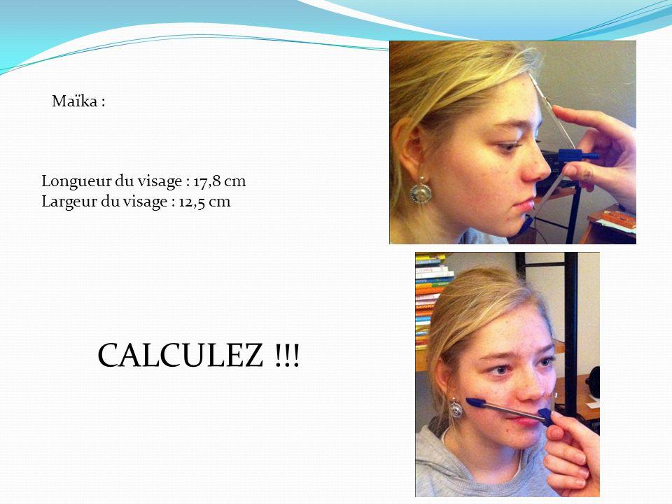 CALCULEZ !!! Maïka : Longueur du visage : 17,8 cm