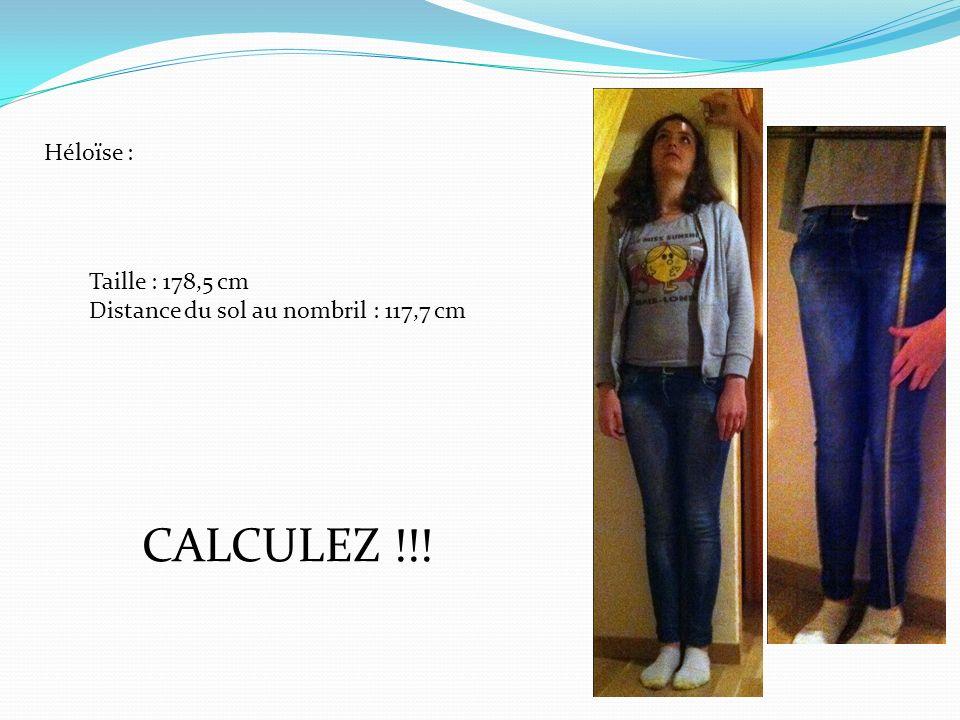 CALCULEZ !!! Héloïse : Taille : 178,5 cm