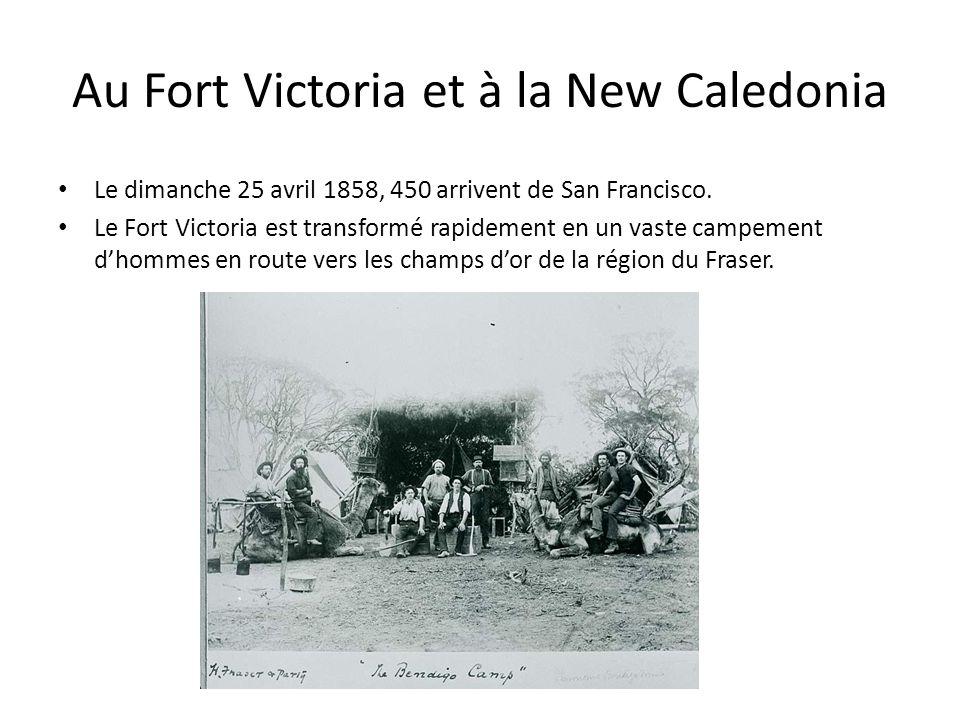 Au Fort Victoria et à la New Caledonia