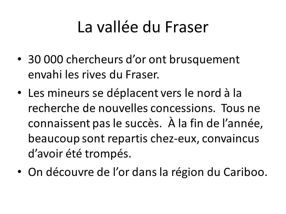 La vallée du Fraser 30 000 chercheurs d'or ont brusquement envahi les rives du Fraser.