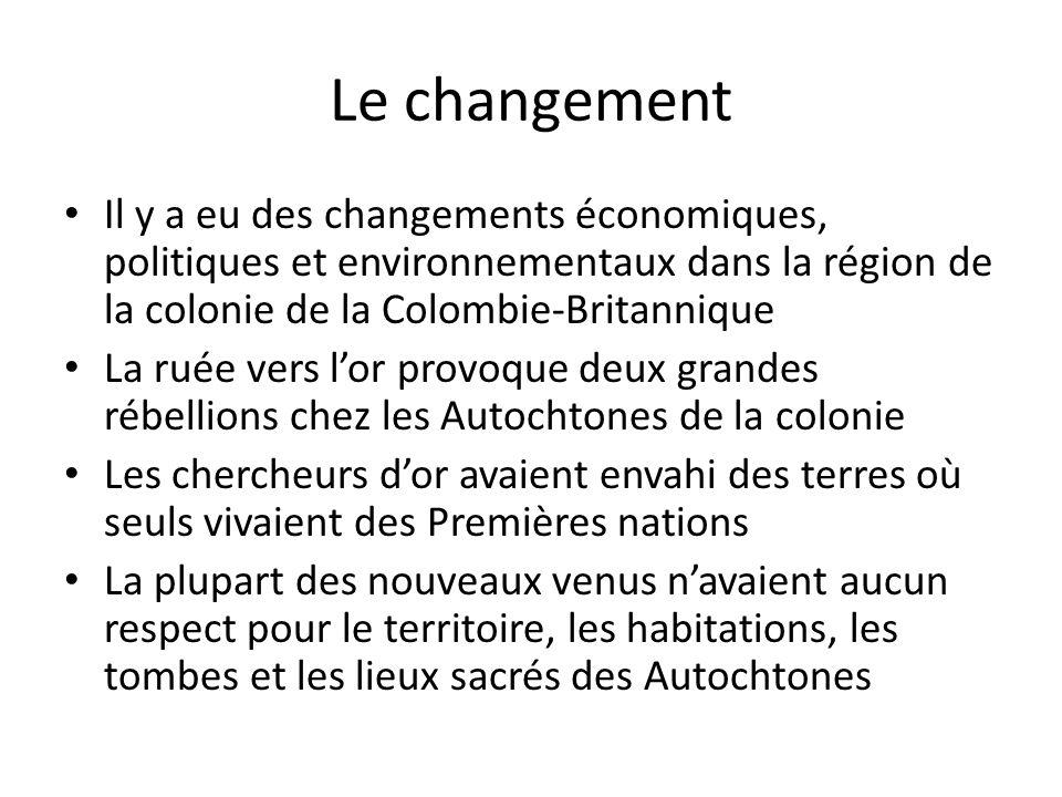 Le changement Il y a eu des changements économiques, politiques et environnementaux dans la région de la colonie de la Colombie-Britannique.