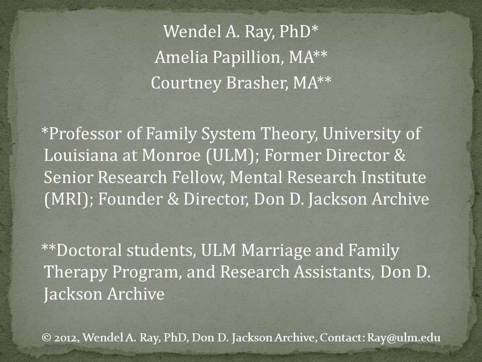 Wendel A. Ray, PhD. Amelia Papillion, MA. Courtney Brasher, MA