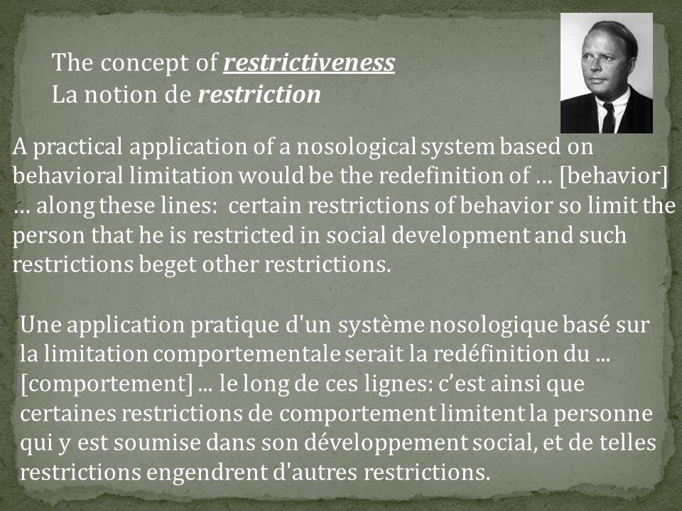 The concept of restrictiveness La notion de restriction