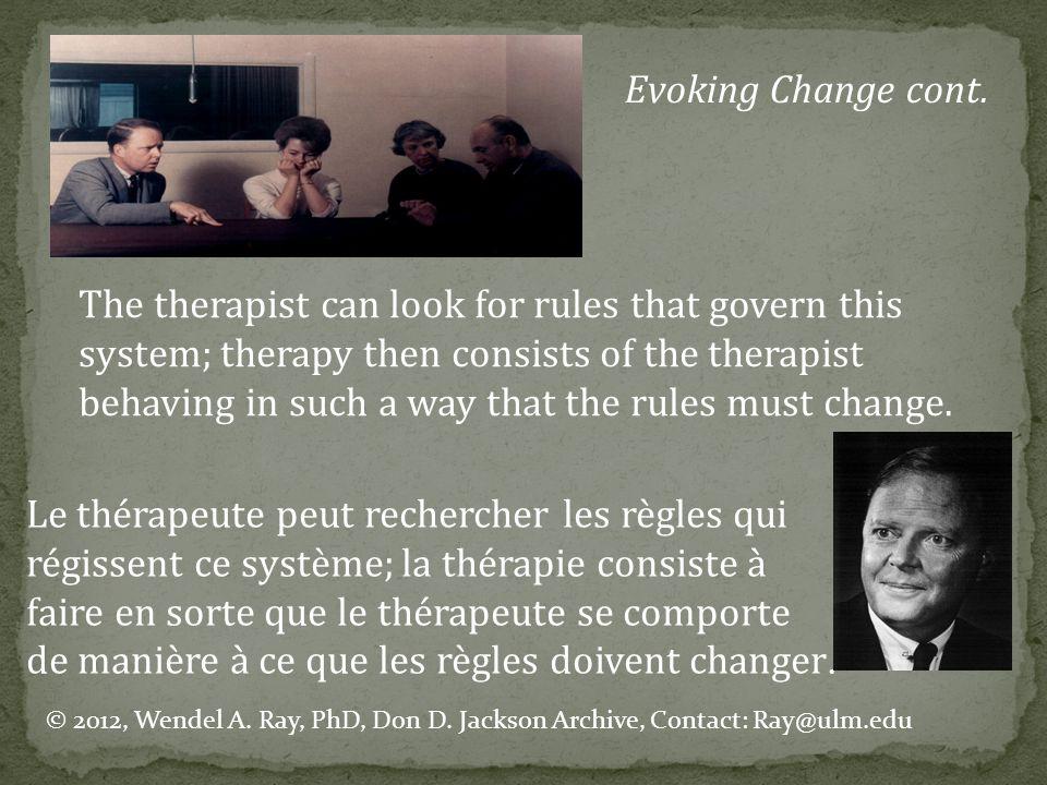 Le thérapeute peut rechercher les règles qui
