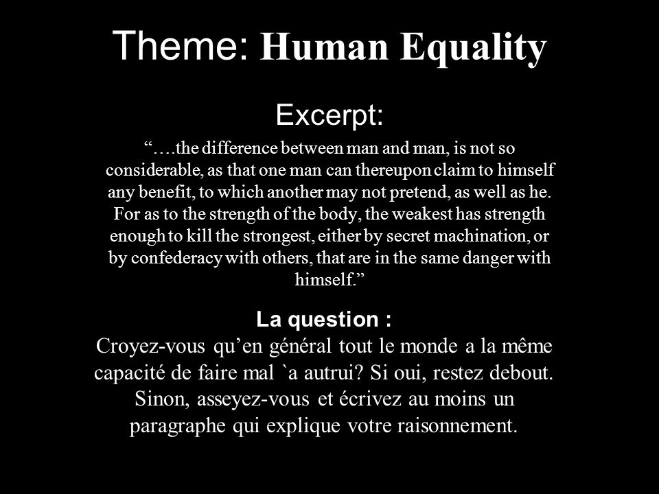 Theme: Human Equality Excerpt: La question :