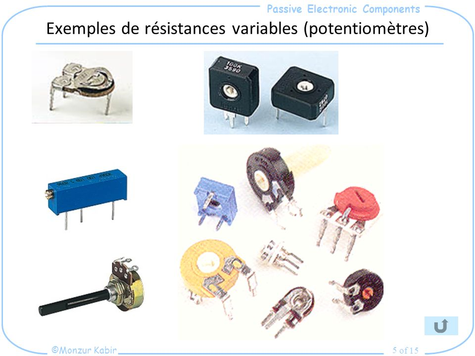 Exemples de résistances variables (potentiomètres)