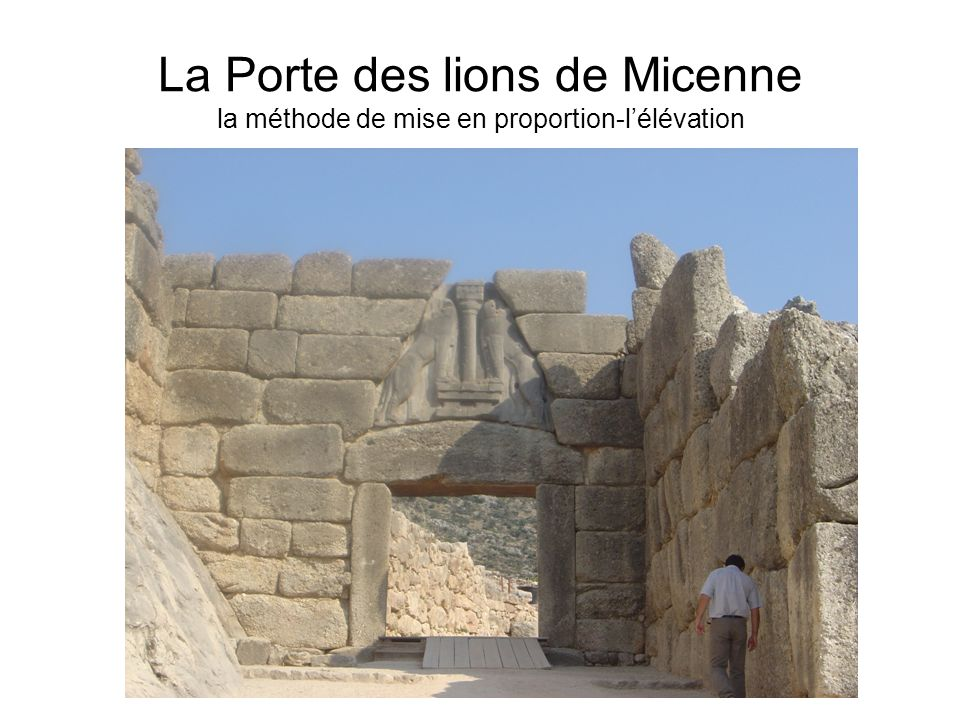 La Porte des lions de Micenne la méthode de mise en proportion-l'élévation