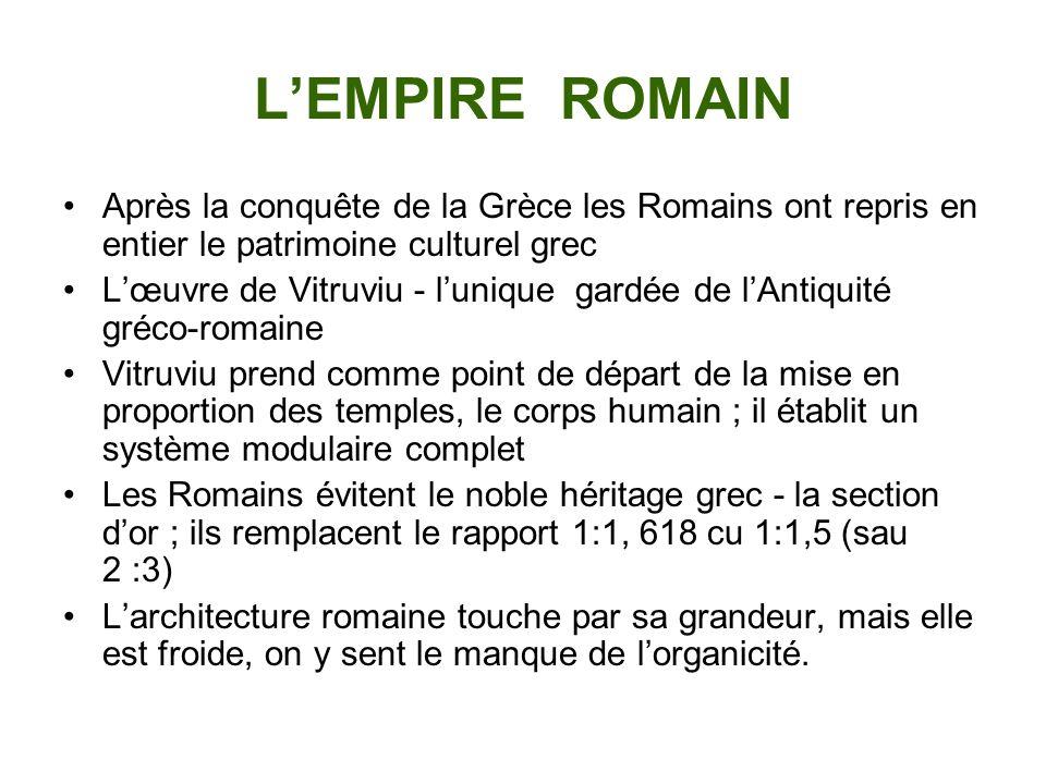 L'EMPIRE ROMAIN Après la conquête de la Grèce les Romains ont repris en entier le patrimoine culturel grec.