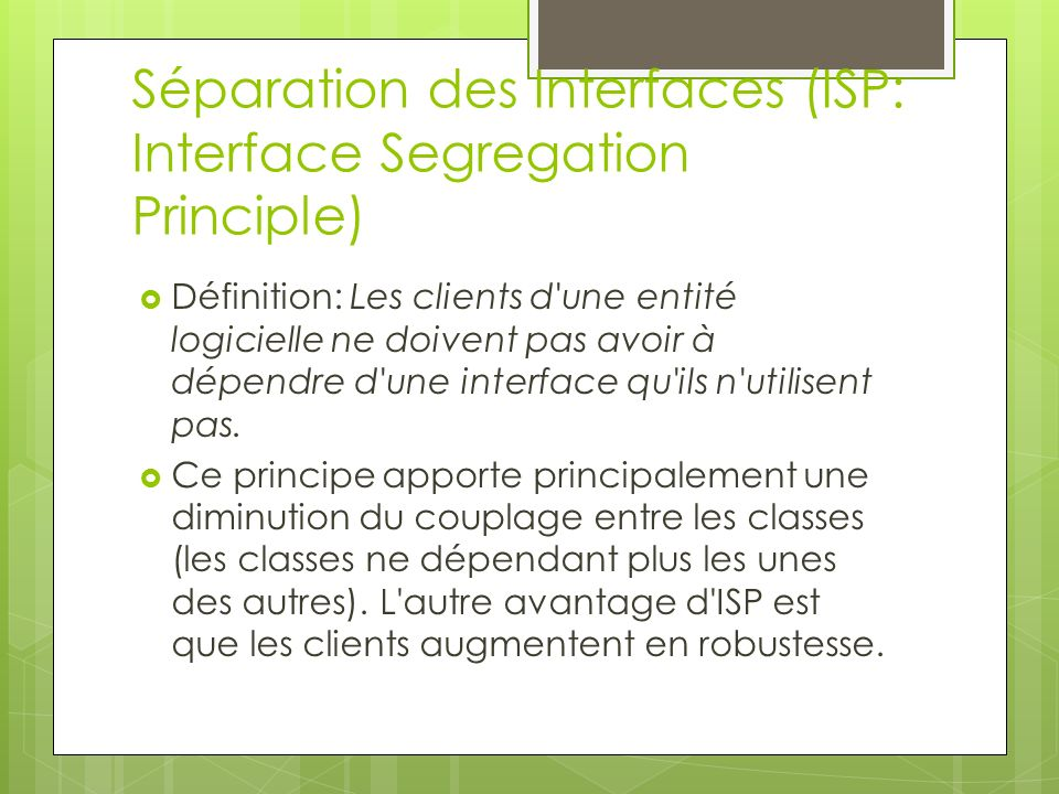 Séparation des Interfaces (ISP: Interface Segregation Principle)