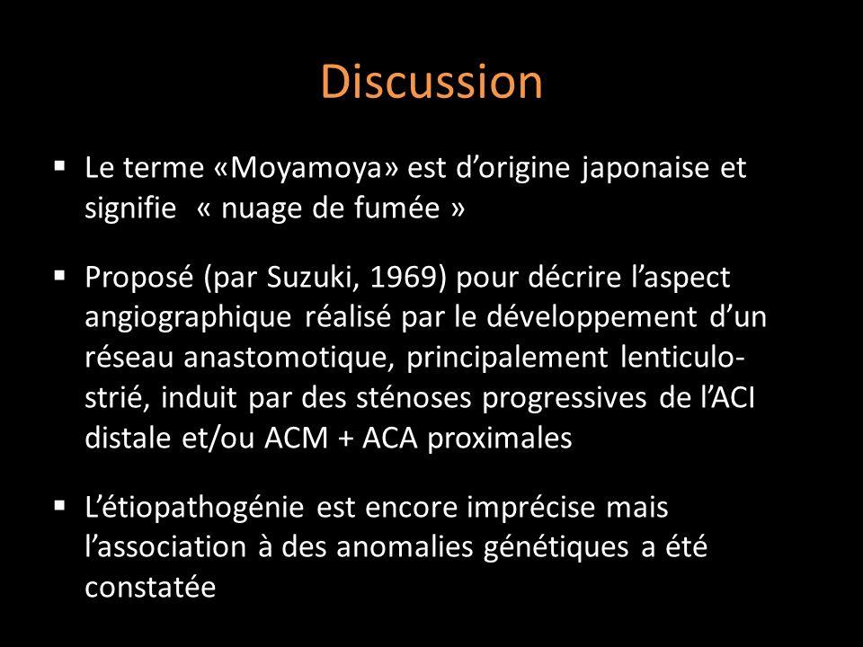 Discussion Le terme «Moyamoya» est d'origine japonaise et signifie « nuage de fumée »
