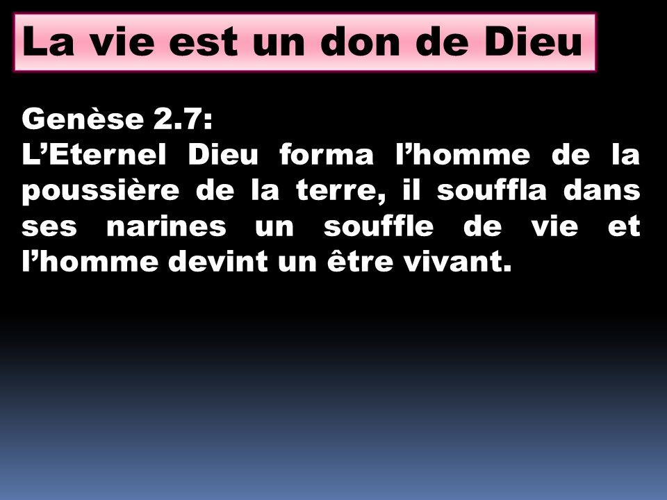 La vie est un don de Dieu Genèse 2.7: