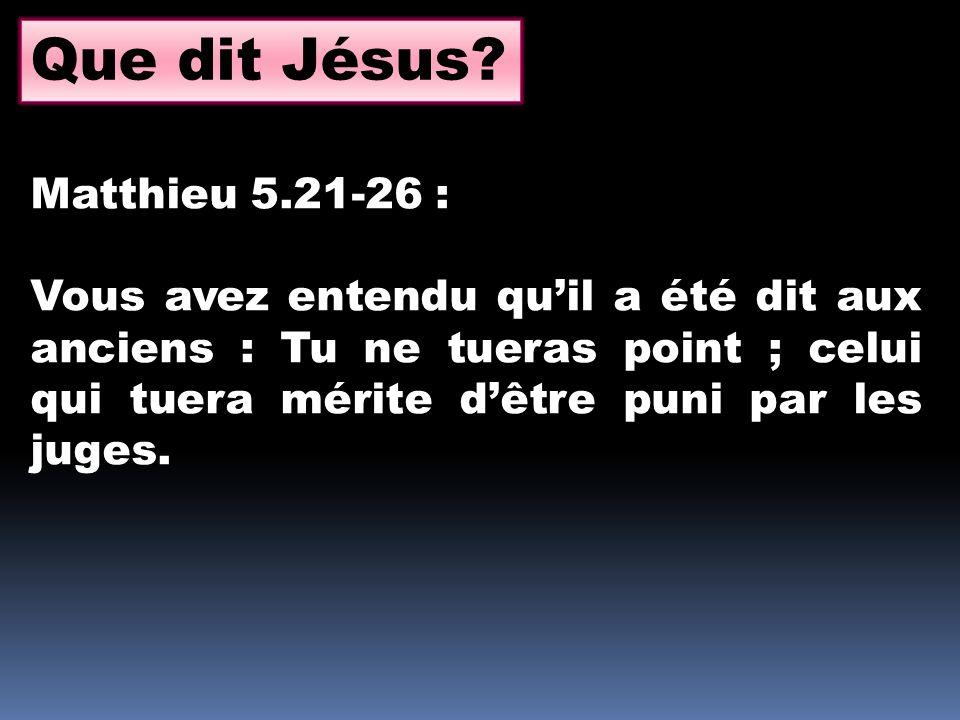 Que dit Jésus Matthieu 5.21-26 :