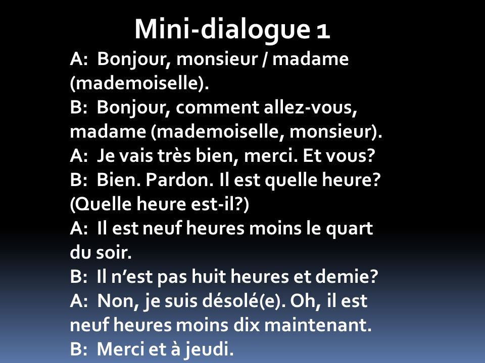 Mini-dialogue 1 A: Bonjour, monsieur / madame (mademoiselle).