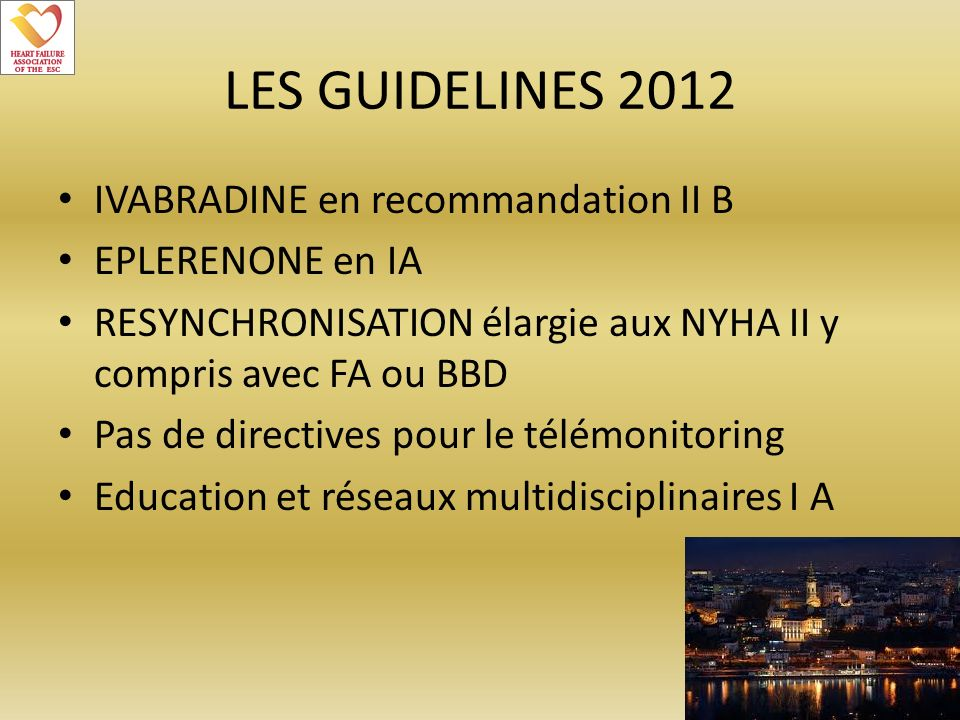 LES GUIDELINES 2012 IVABRADINE en recommandation II B EPLERENONE en IA