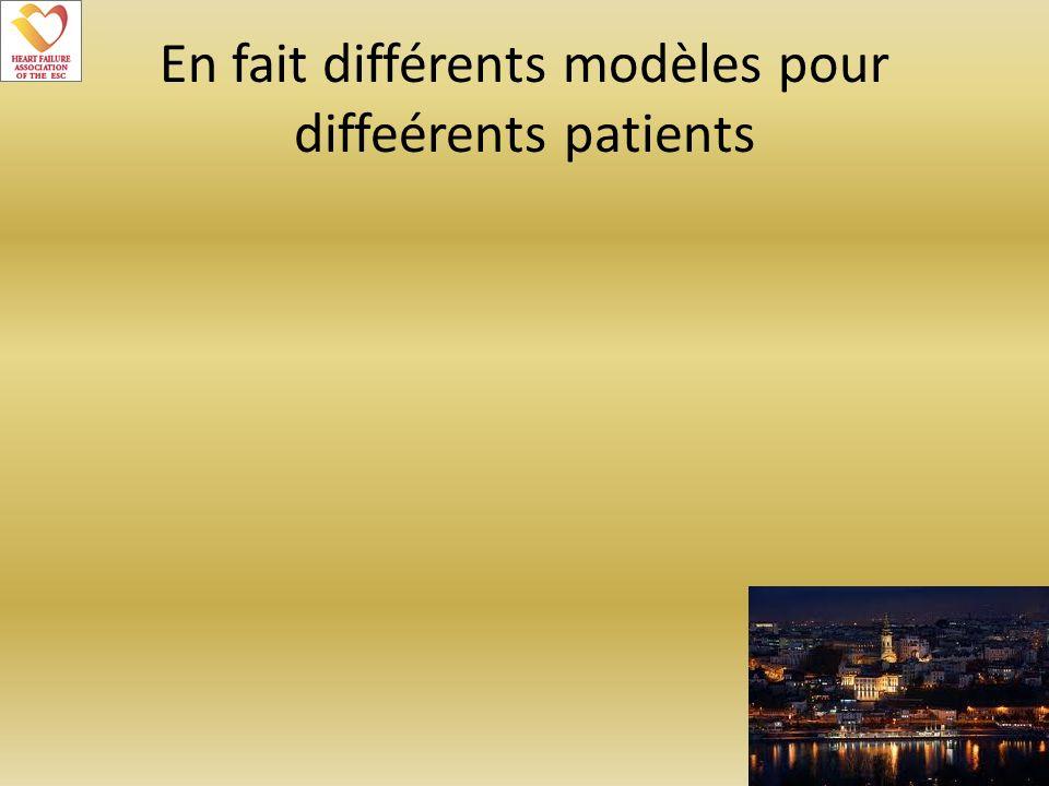 En fait différents modèles pour diffeérents patients