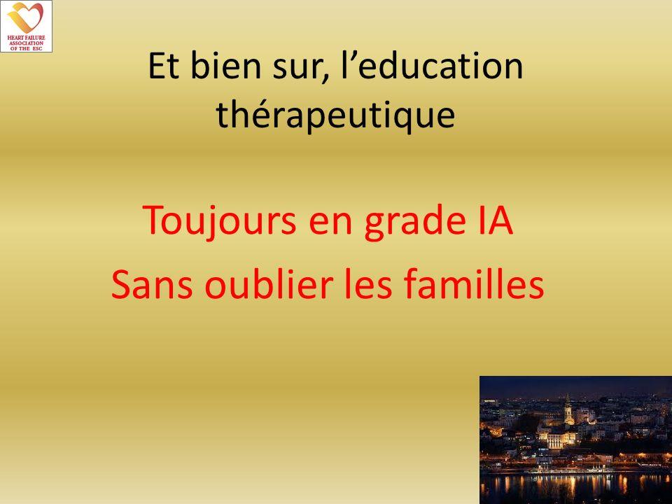 Et bien sur, l'education thérapeutique
