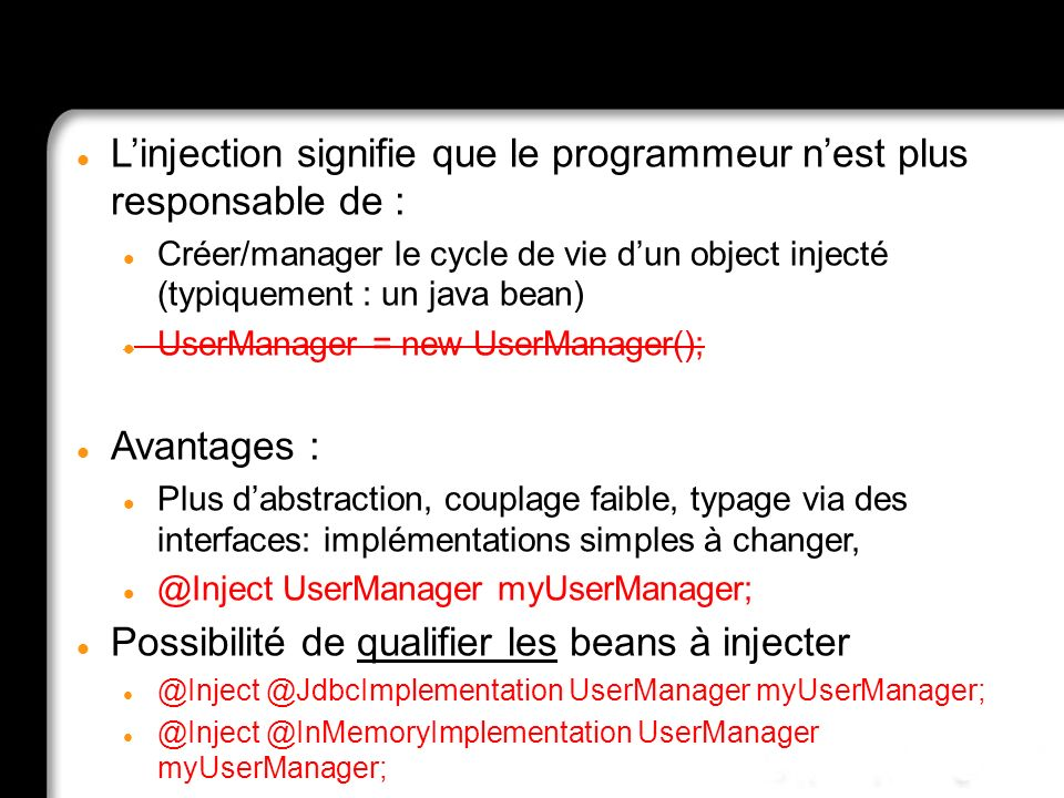 Injection What is that L'injection signifie que le programmeur n'est plus responsable de :
