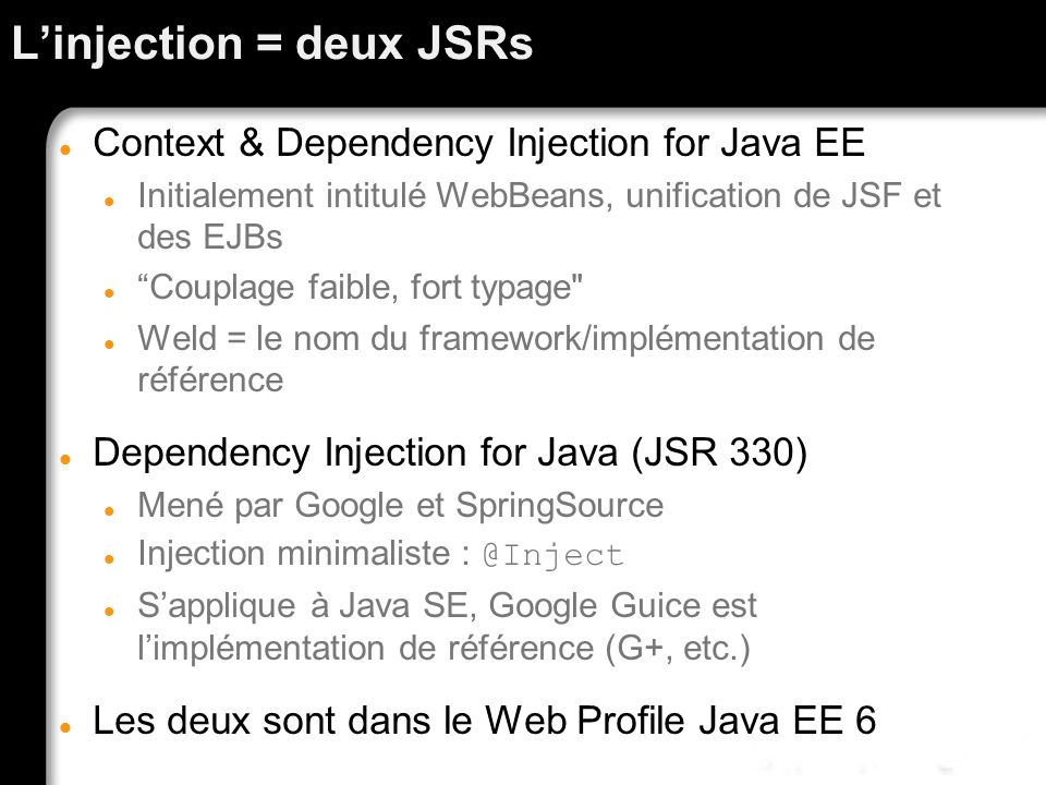 L'injection = deux JSRs