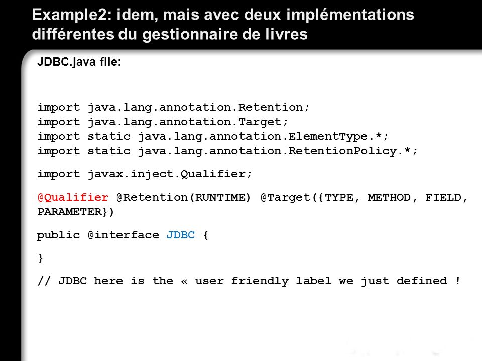 Example2: idem, mais avec deux implémentations différentes du gestionnaire de livres