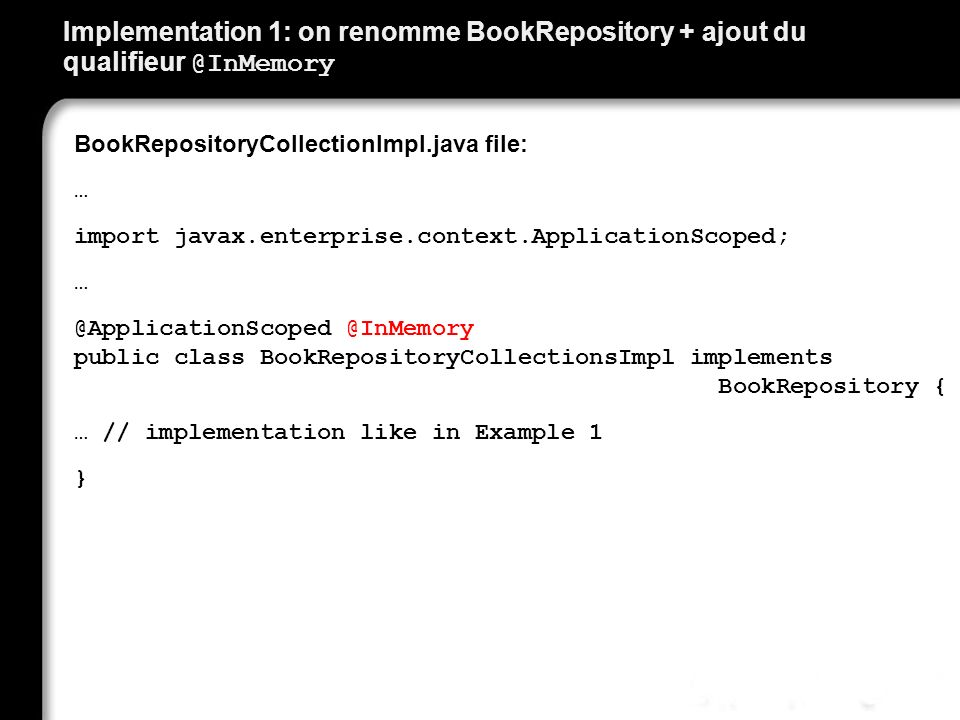 Implementation 1: on renomme BookRepository + ajout du qualifieur @InMemory