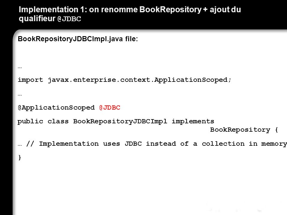 Implementation 1: on renomme BookRepository + ajout du qualifieur @JDBC