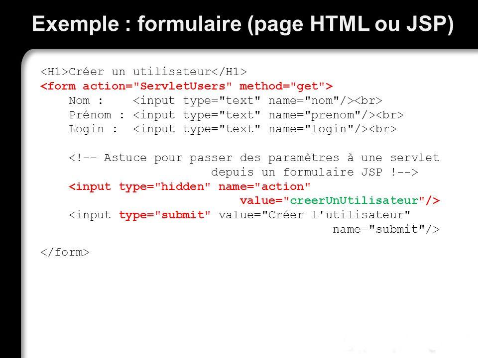 Exemple : formulaire (page HTML ou JSP)